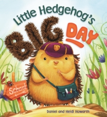 Storytime: Little Hedgehog's Big Day, Paperback