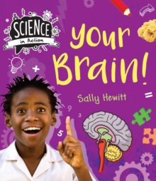 Science in Action: Human Body - Your Brains, Hardback Book