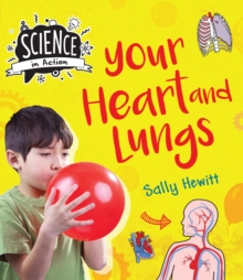 Science in Action: The Human Body - Your Heart & Lungs, Hardback