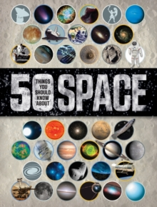 50 Things You Should Know About Space, Paperback