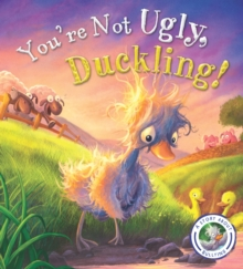 Fairytales Gone Wrong: You're Not Ugly Duckling : A Story About Bullying, Hardback