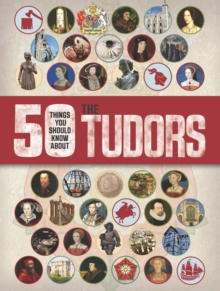50 Things You Should Know About the Tudors, Paperback