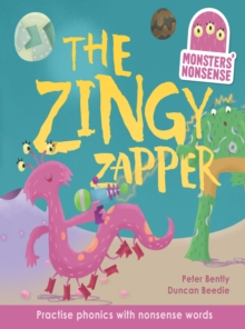 The Monsters' Nonsense: The Zingy Zapper : Practise Phonics with Non-Words Book 2, Hardback Book