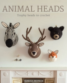 Animal Heads : Trophy Heads to Crochet, Paperback