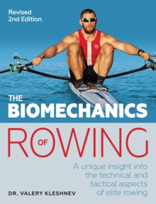 The Biomechanics of Rowing, Paperback