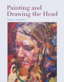 Painting and Drawing the Head, Paperback