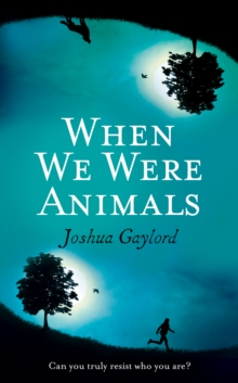 When We Were Animals, Hardback