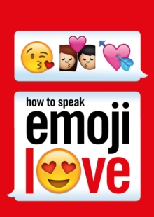 How to Speak Emoji Love, Paperback