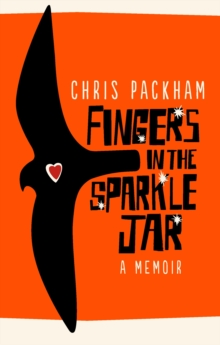 Fingers in the Sparkle Jar : A Memoir, Paperback Book
