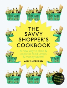 The Savvy Shopper's Cookbook, Paperback Book