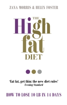 The High Fat Diet : How to Lose 10 Lb in 14 Days, Paperback