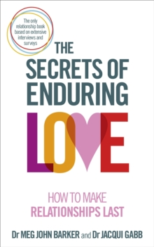 The Secrets of Enduring Love : How to Make Relationships Last, Paperback