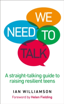 We Need to Talk : A Straight-Talking Guide to Raising Resilient Teens, Paperback Book