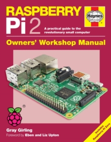 Raspberry Pi 2 Manual: A Practical Guide to the Revolutionary Small Computer, Hardback Book