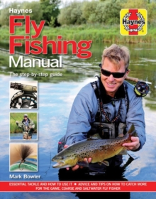 Fly Fishing Manual : The Step-by-Step Guide, Hardback