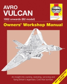 Avro Vulcan Manual : 1952 Onwards (B2 Model), Hardback