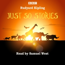 Just So Stories : Samuel West Reads a Selection of Just So Stories, CD-Audio
