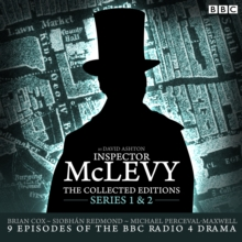 McLevy, the Collected Editions : Nine BBC Radio 4 Full-Cast Dramas Including the Pilot Episode Part One Pilot, S1-2, CD-Audio