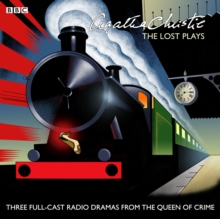 Agatha Christie: The 'Lost' Plays : Three BBC Radio Full-Cast Dramas: Butter in a Lordly Dish, Murder in the Mews & Personal Call, CD-Audio