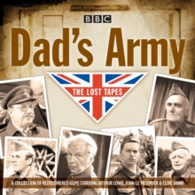 Dad's Army : Classic Comedy from the BBC Archives The Lost Tapes, CD-Audio