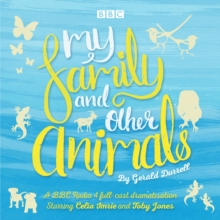 My Family and Other Animals : BBC Radio 4 Full-Cast Dramatization, CD-Audio