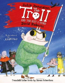 The Troll and the Kist o Gowd : The Troll in Scots, Paperback Book