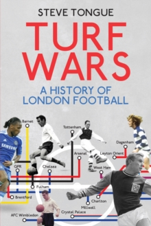 Turf Wars : A History of London Football, Paperback