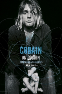 Cobain on Cobain : Interviews and Encounters, Paperback