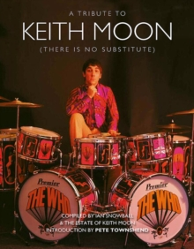Keith Moon : There is No Substitute, Hardback