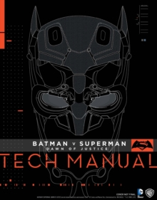 Batman v Superman: Dawn of Justice : Tech Manual, Hardback