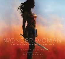 Wonder Woman : The Art and Making of the Film, Hardback Book