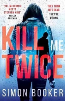 Kill Me Twice : A compulsively gripping thriller with a kick-ass female lead, Paperback Book