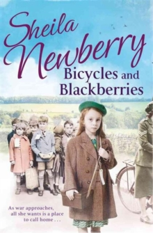 Bicycles and Blackberries : Tears and Triumphs of a Little Evacuee, Paperback Book