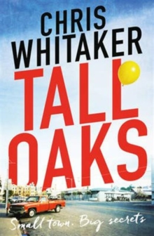 Tall Oaks : A Gripping Missing Child Thriller with a Devastating Twist, Paperback