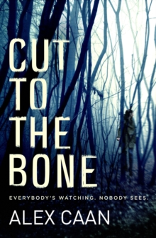 Cut to the Bone : A Dark and Gripping Thriller, Paperback