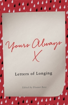 Yours Always : Letters of Longing, Hardback Book