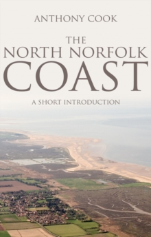 The North Norfolk Coast : A Short Introduction, Paperback