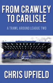 From Crawley to Carlisle : A Trawl Around League Two