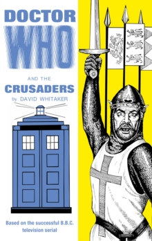 Doctor Who and the Crusaders, Hardback