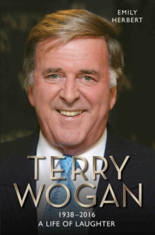 Sir Terry Wogan: A Life of Laughter, Paperback