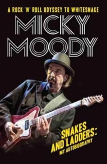 Snakes and Ladders: My Autobiography : A Rock 'n' Roll Odyssey to Whitesnake, Paperback