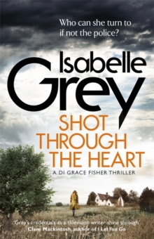 Shot Through the Heart : Di Grace Fisher  2, Paperback Book
