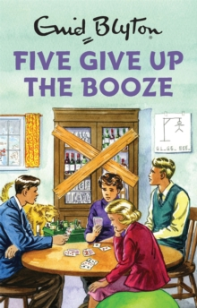 Five Give Up the Booze, Hardback