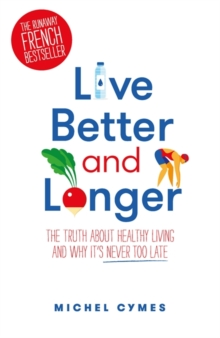 Live Better and Longer, Paperback