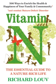 Vitamin N : The Essential Guide to a Nature-Rich Life, Paperback