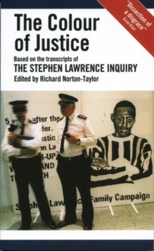 The Colour of Justice : Based on the Transcripts of the Stephen Lawrence Inquiry, Paperback