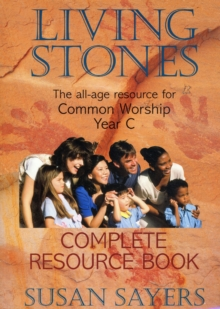 Living Stones : The All-age Resource for the Revised Common Lectionary Complete Resource Book, Paperback Book