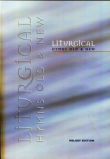 Liturgical Hymns Old & New, Paperback
