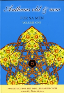 Anthems Old & New for SA Men : 100 Settings for the Smaller Parish Choir Volume 1, Paperback Book