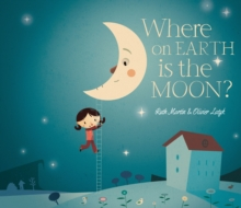 Where on Earth is the Moon?, Hardback